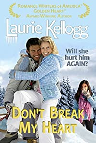 Don't Break My Heart by Laurie Kellogg ebook deal