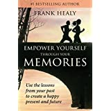 Empower Yourself Through Your Memories 2 (Heal Your Memories Book 3)