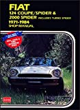 Fiat 124 Coupe/Spider & 2000 includes Turbo Spider 1971-1984 Shop Manual (Workshop Manual Fiat) by Brooklands Books Ltd (1-Sep-1996) Paperback