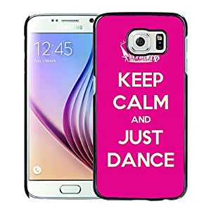 Keep Calm And Just Dance Durable High Quality Samsung Galaxy S6 Case