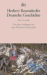 Deutsche Geschichte Ein Versuch: Von den Anfängen bis zum Wormser Konkordat