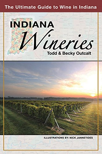 (Indiana Wineries: The Ultimate Guide to Wine in Indiana)