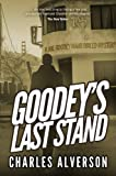 Goodey's Last Stand: A Hard Boiled Mystery by Charles Alverson front cover