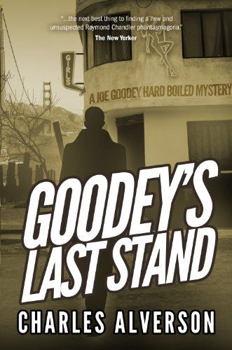 Goodey's Last Stand: A Hard Boiled Mystery (Joe Goodey Mysteries Book 1)
