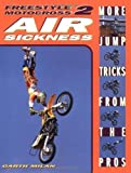 img - for Freestyle Motocross II: Air Sickness by Garth Milan (2002-08-08) book / textbook / text book