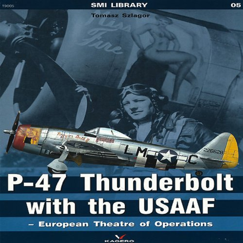 (P-47 Thunderbolt with the USAAF: European Theatre of Operations (SMI Library) )