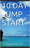 img - for 10 DAY JUMP START: Commit to Your Health book / textbook / text book