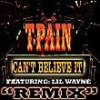 "Can't Believe It Feat: Lil Wayne""Remix"""