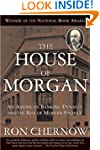 The House of Morgan: An American Bank...