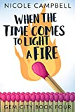 When The Time Comes To Light A Fire (Gem City Book 4)