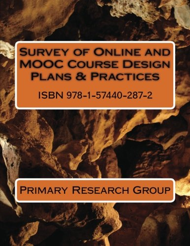Survey of Online and MOOC Course Design Plans & Practices (The Practice Of Survey Research Theory And Applications)