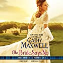 The Bride Says No: The Brides of Wishmore Audiobook by Cathy Maxwell Narrated by Mary Jane Wells