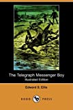 The Telegraph Messenger Boy, Edward S. Ellis, 1409954676