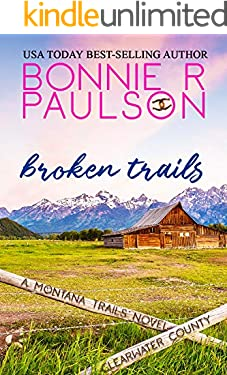 Broken Trails: A second chance sweet western romance (The Montana Trails Series Book 1)