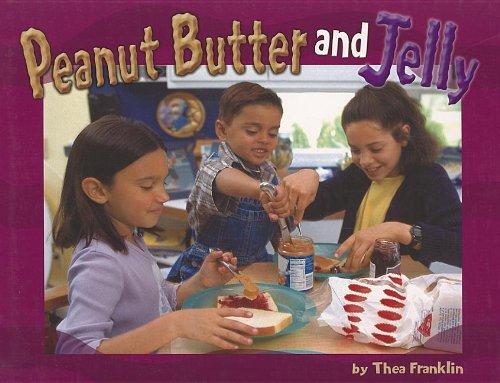 Steck-Vaughn Shutterbug Books: Leveled Reader Grades K - 1 Peanut Butter and Jelly, Social Studies (Steck-vaughn Shutter