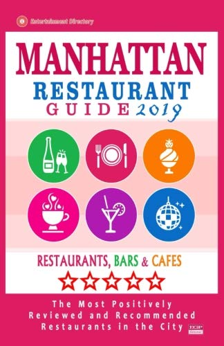 Manhattan Restaurant Guide 2019: Best Rated Restaurants in Manhattan, New York - Restaurants, Bars and Cafes Recommended for Visitors, Guide 2019