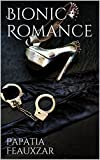 Bionic Romance : A Flash Fiction Story