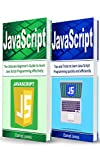 JavaScript: 2 Books in 1- The Ultimate Beginner s Guide to Learn JavaScript Programming Effectively & Tips and Tricks to learn JavaScript(JavaScript Programming, Java, Programming)