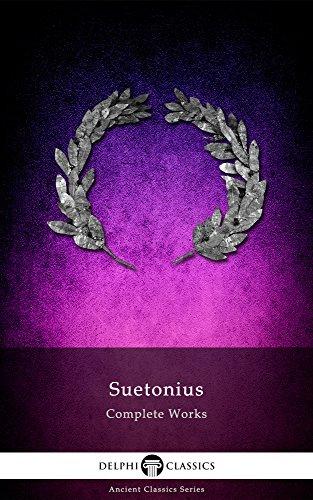 Delphi Complete Works of Suetonius (Illustrated) (Delphi Ancient Classics Book 5)