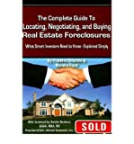 img - for [(The Complete Guide to Locating, Negotiating and Buying Real Estate Foreclosures: What Smart Investors Need to Know - Explained Simply )] [Author: Frankie Orlando] [Jan-2008] book / textbook / text book