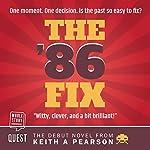 The '86 Fix | Keith A. Pearson