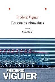 Ressources inhumaines par Frédéric Viguier