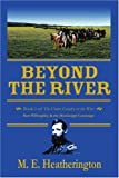 Beyond the River, M. Heatherington, 0595326676