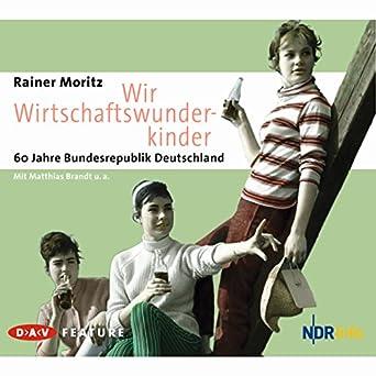 Audiobook Image Wir Wirtschaftswunderkinder 60 Jahre Bundesrepublik Deutschland