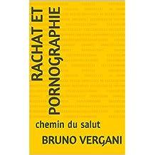 rachat  et  pornographie: chemin du salut (French Edition)