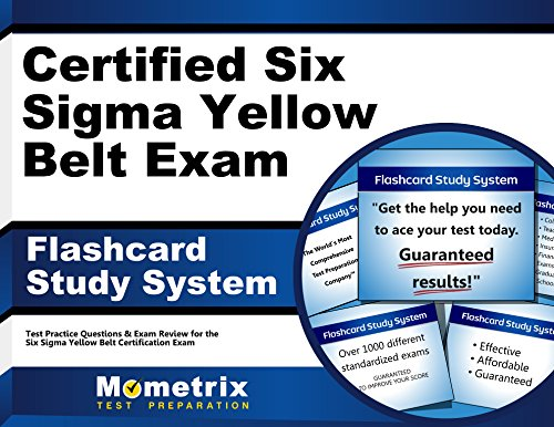 Certified Six Sigma Yellow Belt Exam Flashcard Study System: CSSGB Test Practice Questions & Review for the Six Sigma Yellow Belt Certification Exam (Cards)