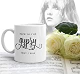 SAYOMEN - Stevie Nicks GYPSY MUG, Back to the Gypsy Boho Coffee Tea Mug, Unique Coffee Mug, Inspirational Quote Mug, Fleetwood Mac Gifts for Her, MUG 11oz