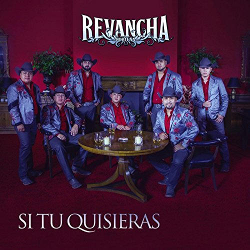 Revancha Norteña Stream or buy for $0.99 · Si Tu Quisieras