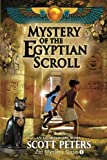 Mystery of the Egyptian Scroll, Scott Peters, 1478305703