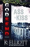 Godsend 14: Ass To Kiss (Godsend Series)