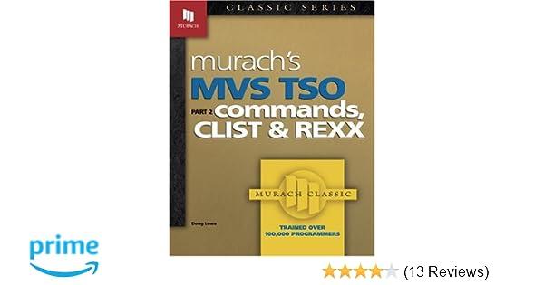 MVS TSO: Commands, CLIST & REXX (Part 2) (Pt  2): Doug Lowe