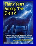 img - for Thirty Years Among The Dead: Complete and Unabridged -- Obsessions And