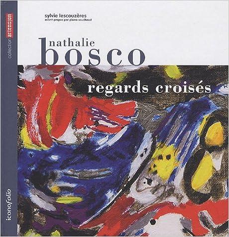 Livres Nathalie Bosco : Regards croisés pdf, epub