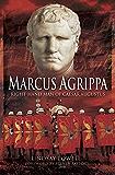 Marcus Agrippa: Right-hand Man of Caesar Augustus (English Edition)