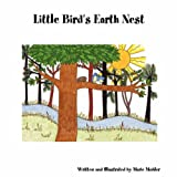 Little Bird's Earth Nest, Marie Mohler, 1435717112