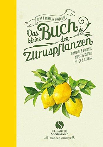 Das Kleine Buch Der Zitruspflanzen  Herkunft And Botanik Kunst And Kultur Pflege And Genuss