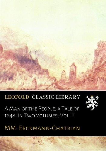 Download A Man of the People, a Tale of 1848. In Two Volumes, Vol. II pdf epub