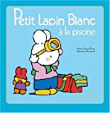 Petit Lapin Blanc a la Piscine - 4 (English and French Edition)