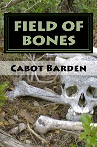 Field Of Bones: Book 3 in the Train From Tombstone series.