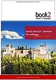 book2 Deutsch - Spanisch für Anfänger: Ein Buch in 2 Sprachen