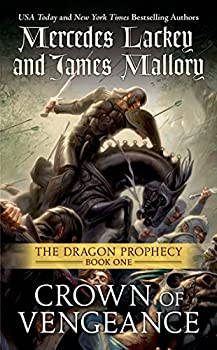 Crown of Vengeance: The Dragon Prophecy, Book One Kindle Edition by Mercedes Lackey  (Author), James Mallory (Author)
