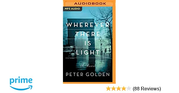Amazon Wherever There Is Light A Novel 9781522636137 Peter