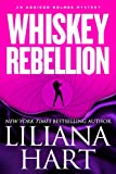 Front cover for the book Whiskey Rebellion by Liliana Hart