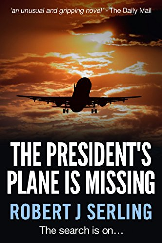 The President'S Plane Is Missing by Robert J. Serling