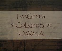 Imágenes y Colores de Oaxaca de [Rannauro, Ana Laura Delgado]