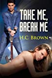 Take Me, Break Me, H. C. Brown, 1623804264